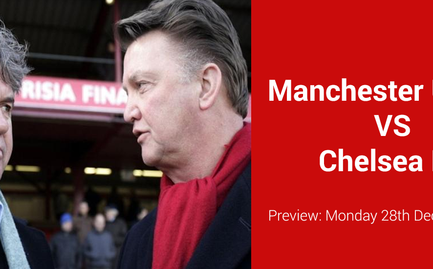 Premier League Betting - Manchester United Vs Chelsea - Betting Treat for Old Trafford Fans