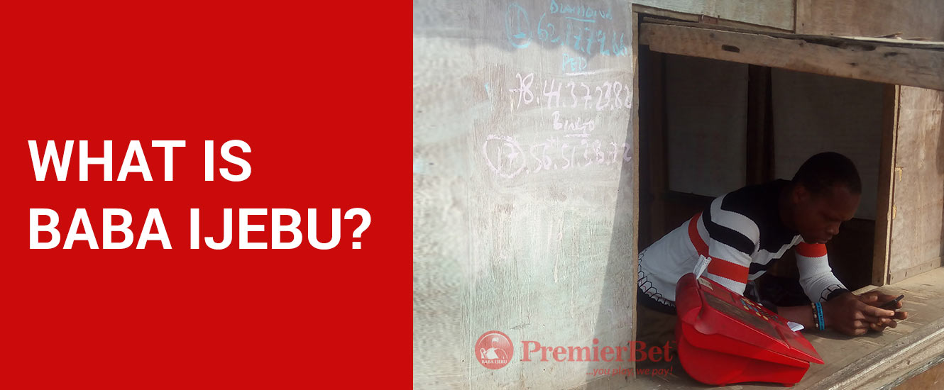 What is Baba Ijebu | Premier Lotto