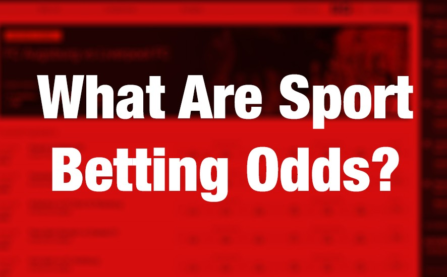 What are Sport Betting Odds