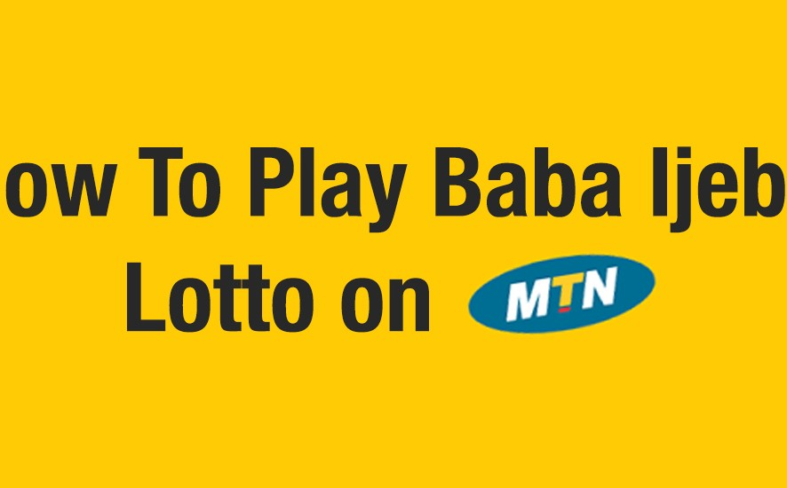 How To Play Baba Ijebu Lotto on MTN – Babaijebu Blog Nigeria