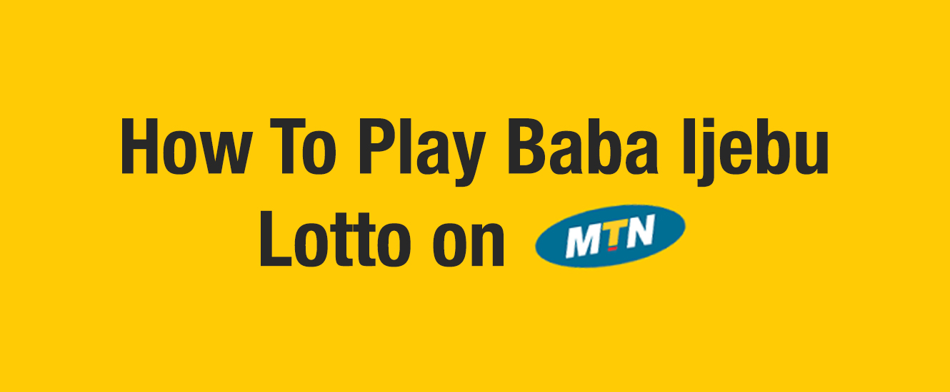 How To Play Baba Ijebu Lotto on MTN - Premier Lotto