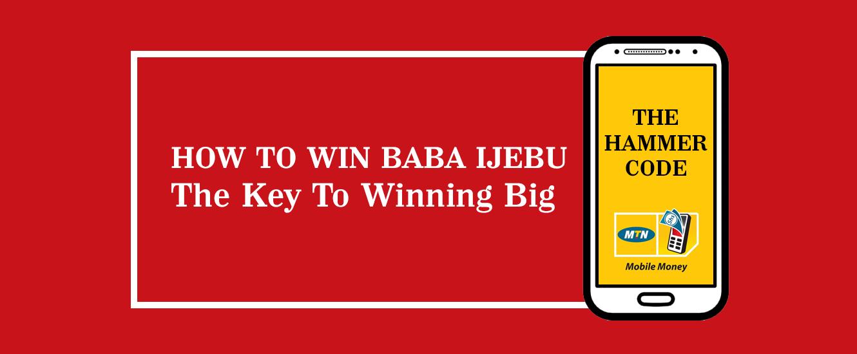 How To Win Baba Ijebu - The Key To Winning Big