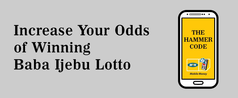 Increase Your Odds of Winning Baba Ijebu Lotto