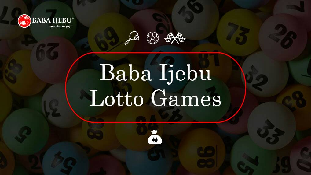 A List of Baba Ijebu Games – Babaijebu Blog Nigeria