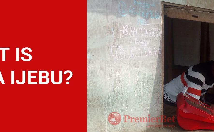 What is Baba Ijebu | Premier Lotto